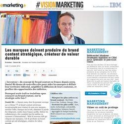 Les marques doivent produire du brand content stratégique, créateur de valeur durable