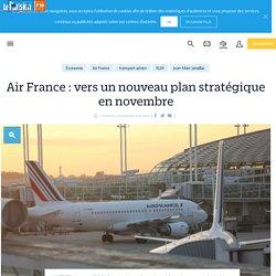 Air France : vers un nouveau plan stratégique en novembre - Le Parisien