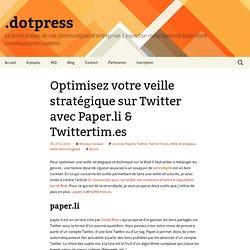 Optimisez votre veille stratégique sur Twitter avec Paper.li & Twittertim.es