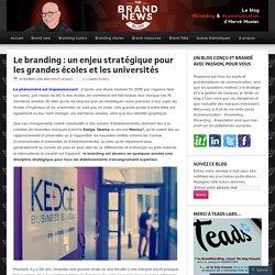 Le branding : un enjeu stratégique pour les grandes écoles et les universités