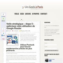 Veille stratégique – étape 5 : optimisez votre utilisation de Google Reader