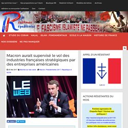 Macron aurait supervisé le vol des industries françaises stratégiques par des entreprises américaines