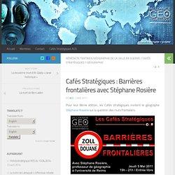 Cafés Stratégiques : Barrières frontalières avec Stéphane Rosière