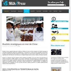 Rivalités stratégiques en mer de Chine - Milkipress