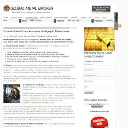 Comment Investir dans les métaux stratégiques & terres raresGlobal Metal Broker