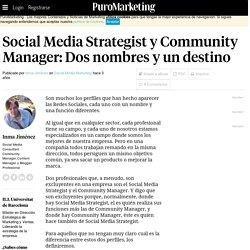 Social Media Strategist y Community Manager Dos nombres y un destino