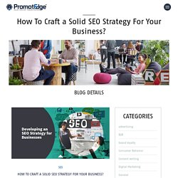 How To Craft a Solid SEO Strategy For Your Business? - Branding & Digital Marketing Agency, Kolkata, India — Branding & Digital Marketing Agency, Kolkata, India