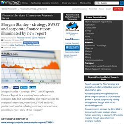 Morgan Stanley - strategy, SWOT and corporate finance report illuminated by new report