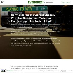 How to Master the Craft of Strategy — Why One Decision can Make your Company and How to Get it Right — Evergreen Business Weekly