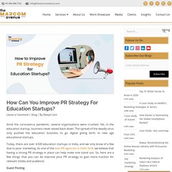 Improve PR Strategy for education Startups- Tips by Best PR Agency