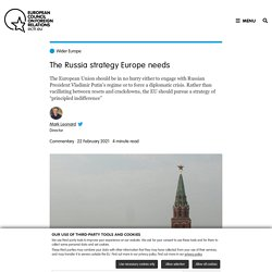 The Russia strategy Europe needs – European Council on Foreign Relations