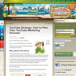 YouTube Strategy: How to Plan Your YouTube Marketing Success Social Media Examiner