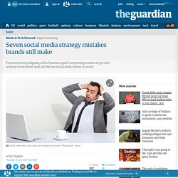 Seven social media strategy mistakes brands still make