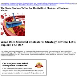 The Single Strategy To Use For The Oxidized Cholesterol Strategy - Merlot - Blog