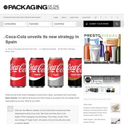 Coca-Cola unveils its new strategy in Spain on Packaging of the World