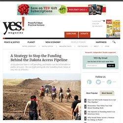 Faced With Massive Opposition to Dakota Access, Banks Could Still Pull Out by Bill McKibben