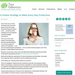 A Simple Strategy to Make Every Day Productive - Tina Gilbertson