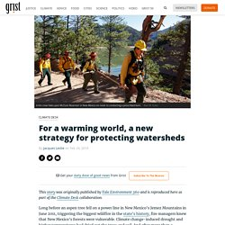 For a warming world, a new strategy for protecting watersheds