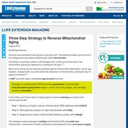 Three Step Strategy to Reverse Mitochondrial Aging
