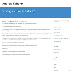 Strategy and How to Tackle It - Andrew Kahofer