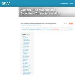 Vampire: The Masquerade - Bloodlines/Character creation — StrategyWiki, the free strategy guide and walkthrough wiki