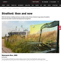 Stratford: then and now - Stratford before the Olympics - Time Out London