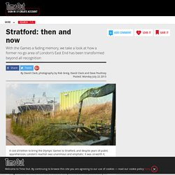 Stratford: then and now - Stratford before the Olympics