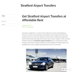 Get Stratford Airport Transfers at Affordable Rent – Stratford Airport Transfers