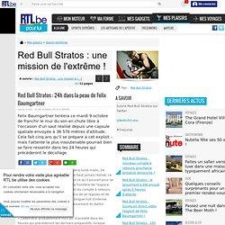 Red Bull Stratos : 24h dans la peau de Felix Baumgartner - Red Bull Stratos : une mission de l''extrême ! - Pour lui