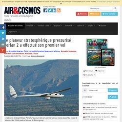 Le planeur stratosphérique pressurisé Perlan 2 a effectué son premier vol
