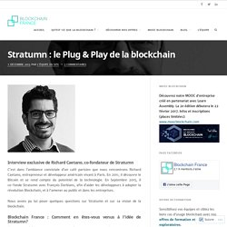 Stratumn : le Plug & Play de la blockchain – Blockchain France