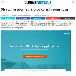 Stratumn promet la blockchain pour tous