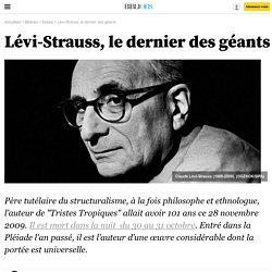 Lévi-Strauss, le dernier des géants - 4 décembre 2009