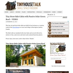 Tiny Straw Bale Cabin with Passive Solar Green Roof - VIDEO