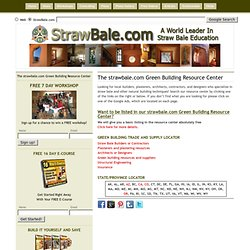 » The StrawBale.com Green Building Resource Center