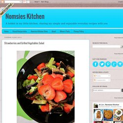 Nomsies Kitchen : Strawberries and Grilled Vegetables Salad