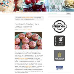 The Nifty Foodie » Blog Archive » Cupcakes with Strawberry Swiss Meringue Buttercream