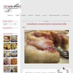 po' man meals - strawberry cream cheese cinnamon rolls