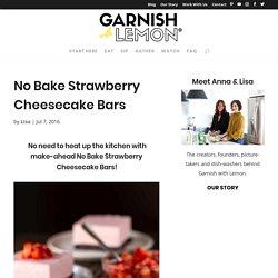No Bake Strawberry Cheesecake Bars - Garnish with Lemon