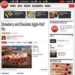 Strawberry and Chocolate Jiggle-Fluff Pie Recipe : Sunny Anderson