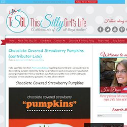 Chocolate Covered Strawberry Pumpkins {contributor Lise} - This Silly Girl's LifeThis Silly Girl's Life