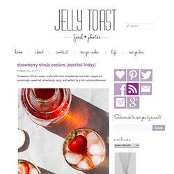 strawberry shrub coolers {cocktail friday} - Jelly Toast