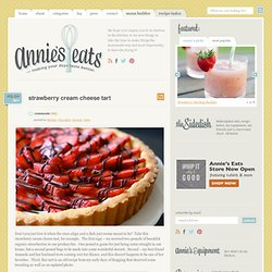 Strawberry Cream Cheese Tart » Annie's Eats