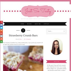 Strawberry Crumb Bars - Just So Tasty