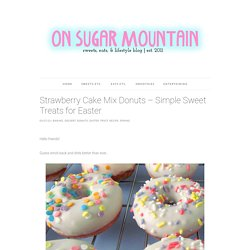 Strawberry Cake Mix Donuts - Simple Sweet Treats for Easter - On Sugar Mountain