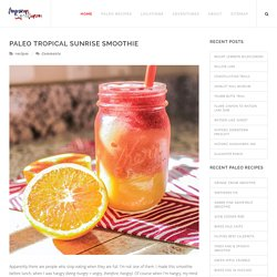 Paleo Tropical Sunrise Orange, Mango, Banana, Strawberry Smoothie Recipe - American Expeditioners