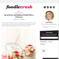 Strawberry and Quinoa Parfait Plus a Giveaway