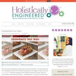 Strawberry Nut Bars - Holistically Engineered