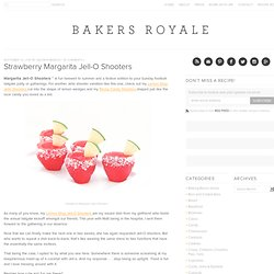 Strawberry Margarita Jell-O Shooters | Bakers Royale - StumbleUpon