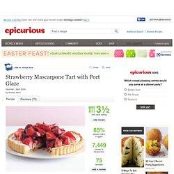 Strawberry Mascarpone Tart with Port Glaze Recipe at Epicurious